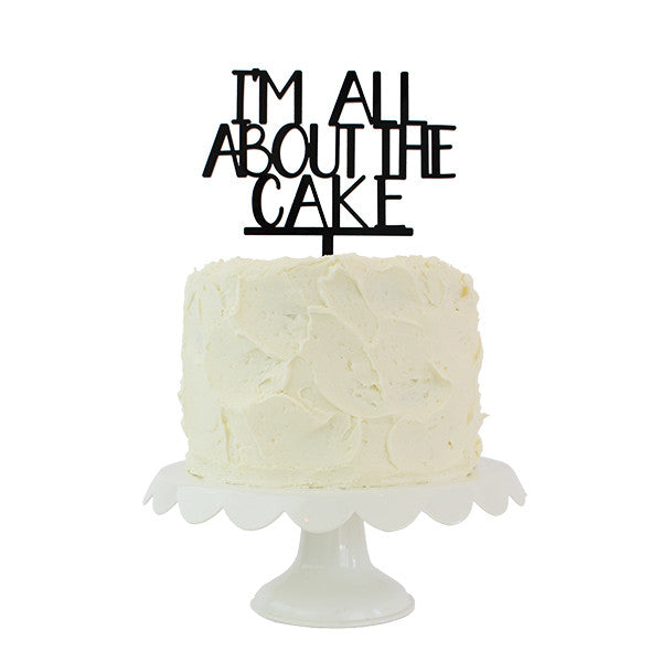 I'm All About the Cake, Cake Topper