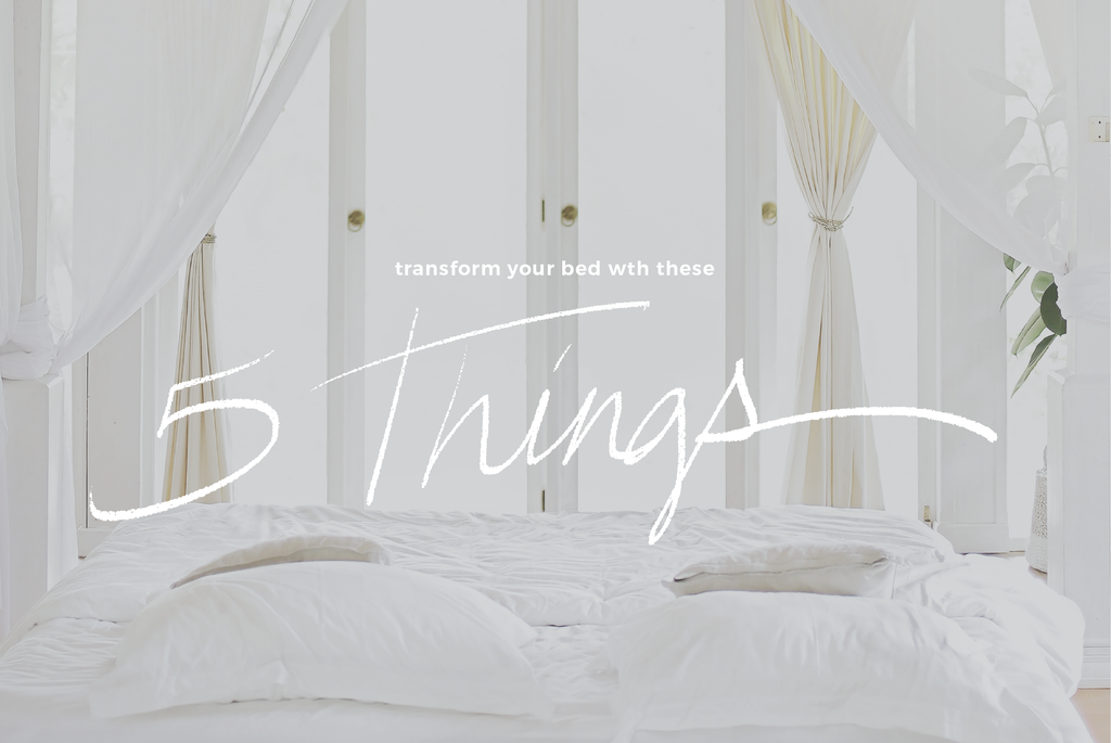 home: 5 things to make your bed the retreat you deserve