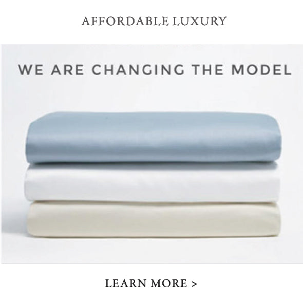 Making luxury affordable, we are changing the model. Learn more. Organic Cotton Sheets
