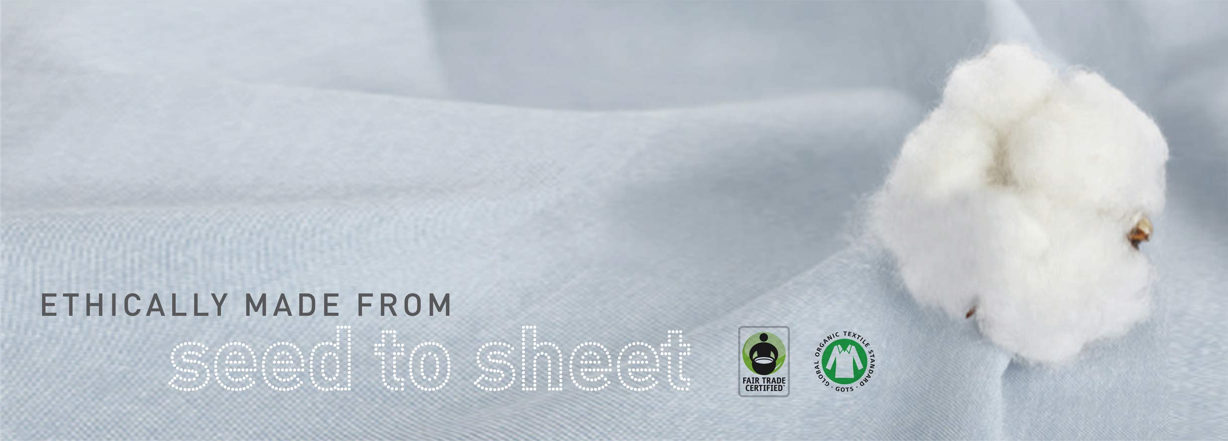 Quality Organic Cotton Ethically Made Seed to Sheet