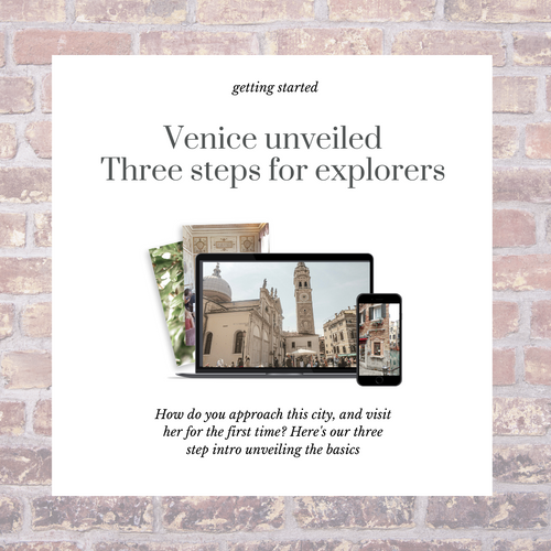 Venice Unveiled: Discover Venice in 3 Steps