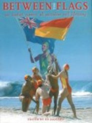 Book - Between the Flags One Hundred Summers of Australian Surf Lifesaving