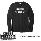 HERE AM I, SEND ME - *LADIES* Long Sleeve Tee