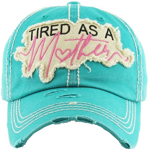 Tired as a Mother - baseball cap