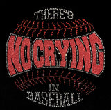 THERE'S NO CRYING IN BASEBALL- Rhinestones and Glitter!!!