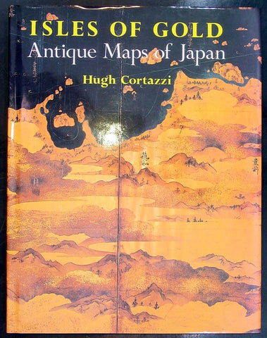 Isles of Gold - Antique Maps of Japan - Hugh Cortazzi