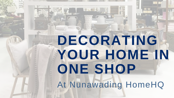 Decorating your home in one shop at Nunawading Home HQ