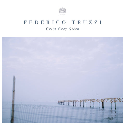 Federico Truzzi - The Great Grey Ocean