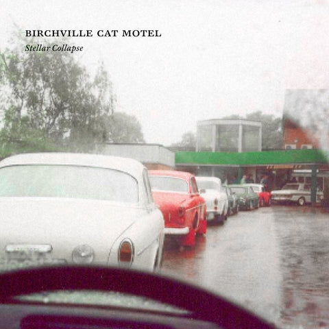 Birchville Cat Motel - Stellar Collapse
