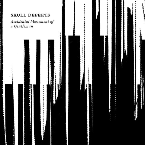 The Skull Defekts - Accidental Movement Of A Gentleman