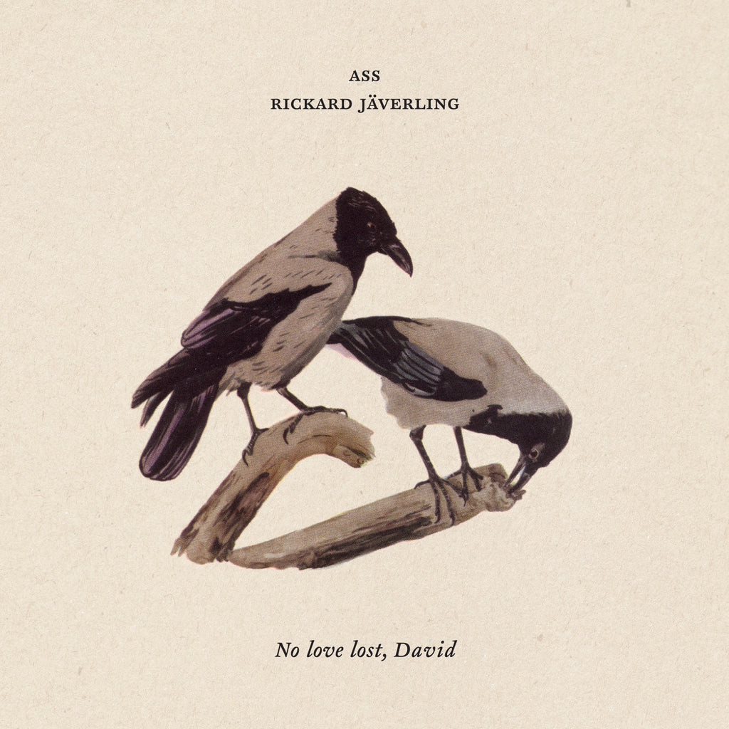 ASS/Rickard Jäverling - No love lost, David