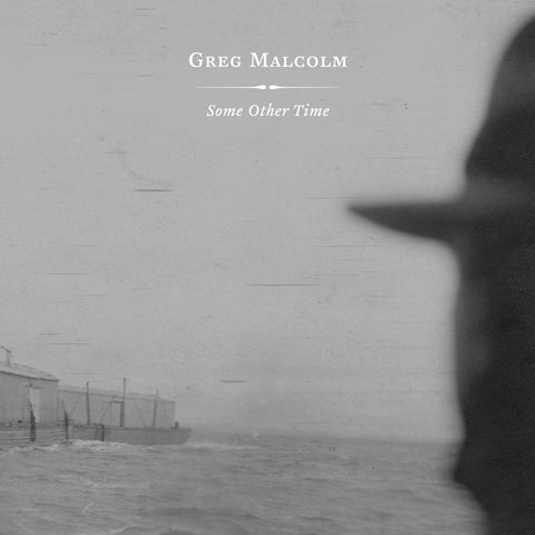 Greg Malcolm - Some Other Time