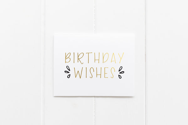 Birthday Wishes Gold Foil Greeting Card