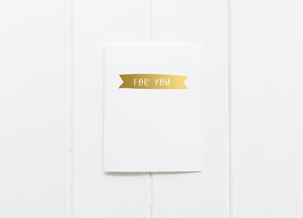 For You Gold Foil Greeting Card
