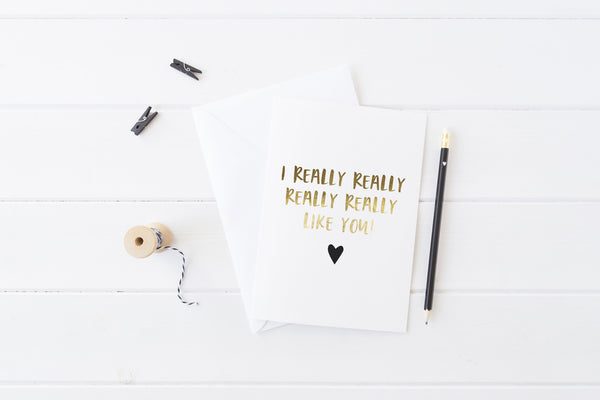 'I Really Like You' Gold & Black Foil Greeting Card