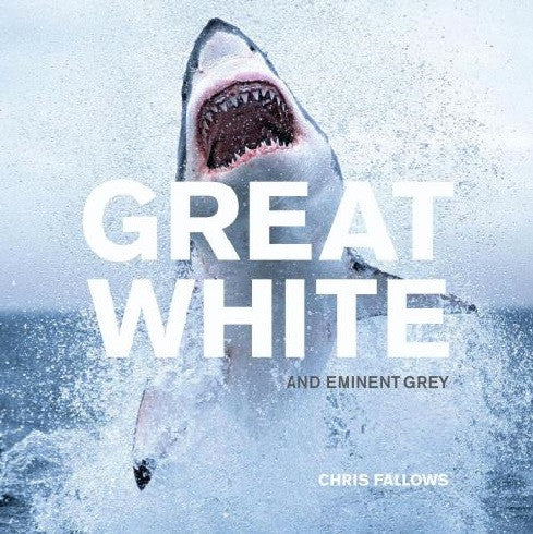 Great White & Eminent Grey Book by Chris Fallows