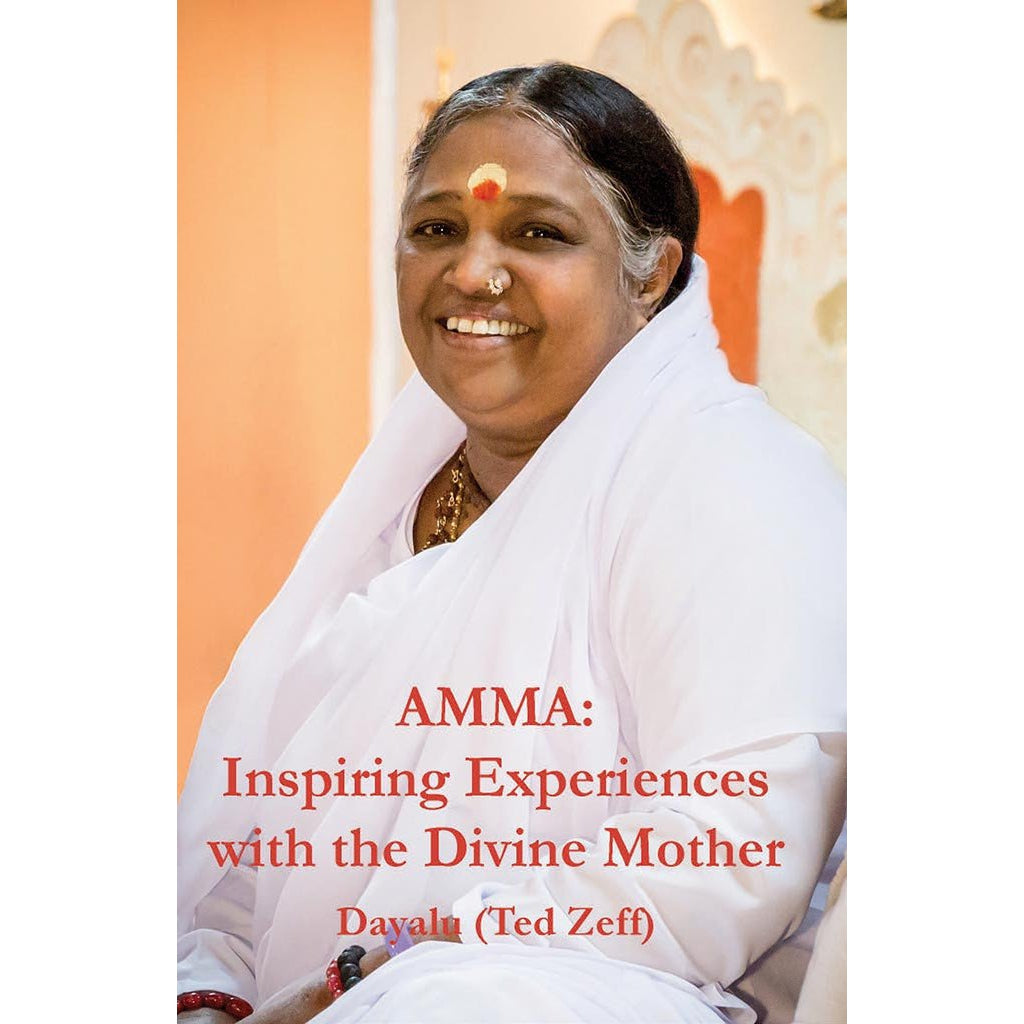 Amma: Inspiring Experiences with the Divine Mother