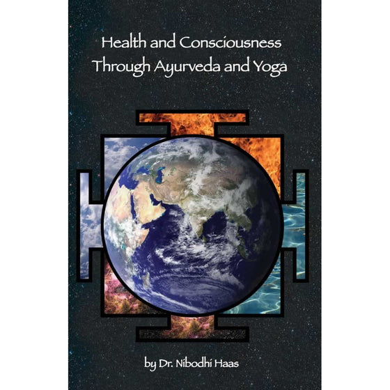 Health And Consciousness Through Ayurveda And Yoga