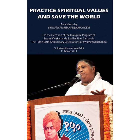 Practice Spiritual Values and Save The World