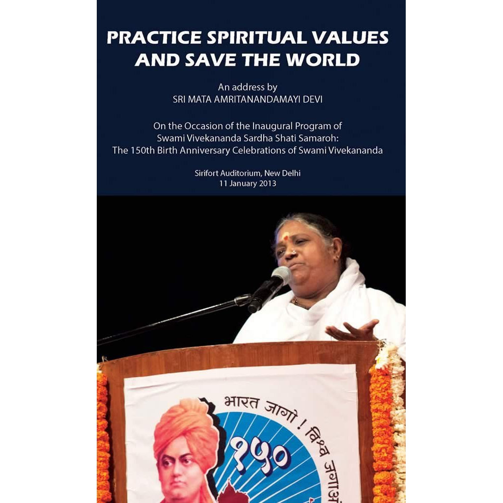 Practice Spiritual Values and Save The World: Delhi Speech