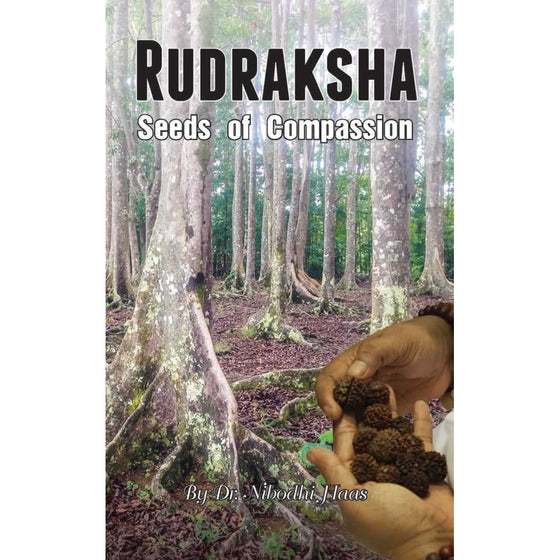 Rudraksha: Seeds Of Compassion