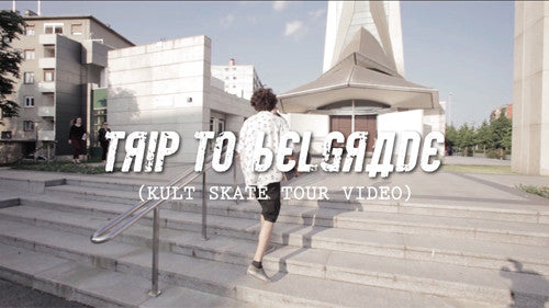Kult Trip to Belgrade (Skate Tour Video)