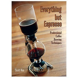 Everything but Espresso by Scott Rao - Cloud Catcher Coffee Roastery