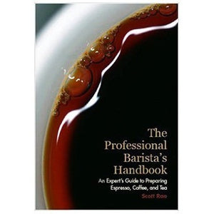 Professional Barista's Handbook by Scott Rao - Cloud Catcher Coffee Roastery