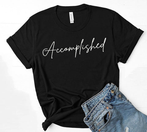 Being Me.  Accomplished Womens Graphic Tee  | Positive Affirmations T shirts | Short Sleeve Top
