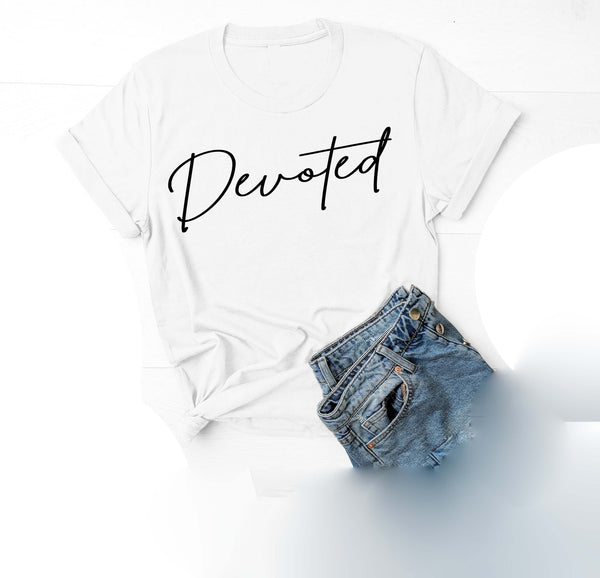Being Me.  Devoted Womens Graphic Tee  | Positive Affirmations T shirts | Short Sleeve Top
