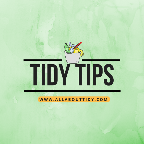 All About Tidy Organizational Tidy Tips