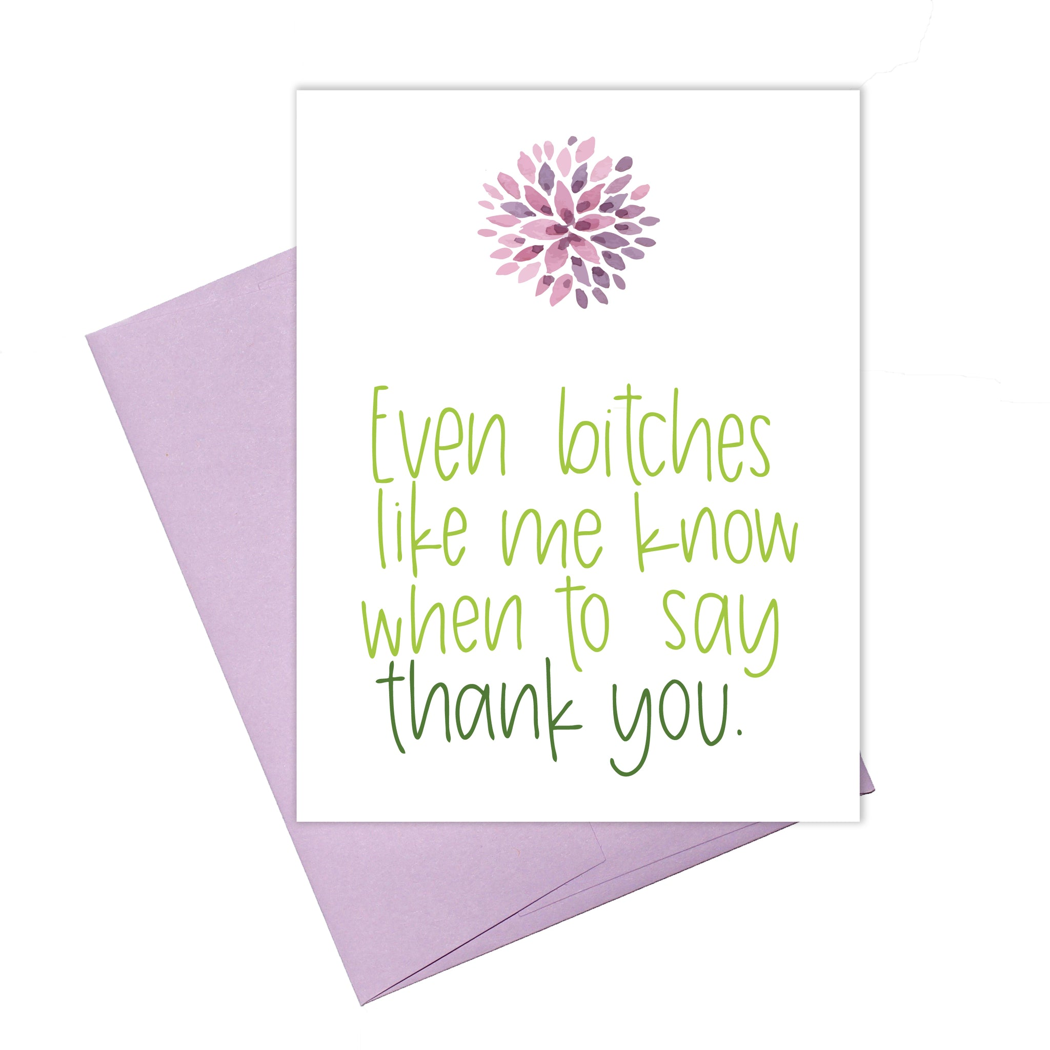 Colette Paperie - Even Bitches Say Thank You Card