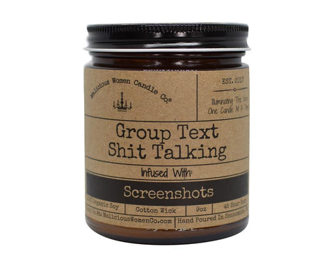 "Group Text Shit Talking - Infused with ""Screenshots"" Scent: Espresso Yo Self"