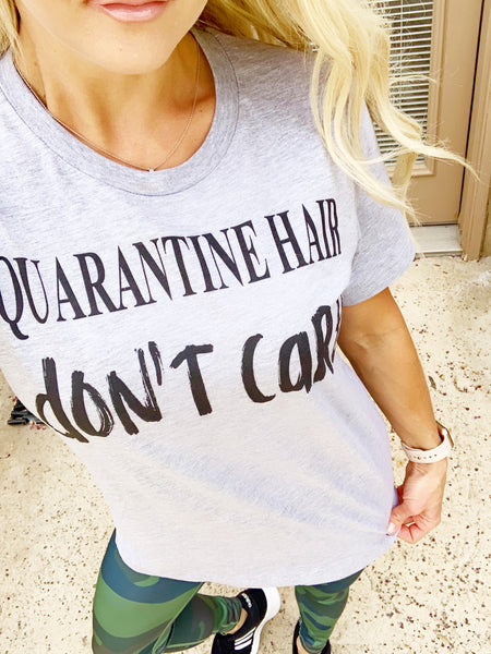 Quarantine Hair Don't Care Tee