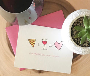 We Go Together Like Pizza and Wine Card