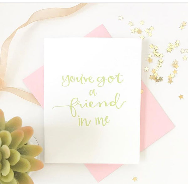 You've Got a Friend in Me Card