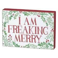 I Am Freaking Merry Sign