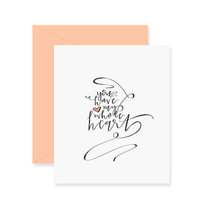 Fresh Out of Ink - Whole Heart Greeting Card