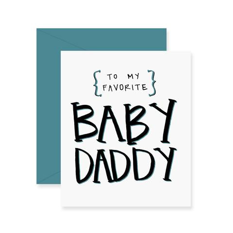 Fresh Out of Ink - Baby Daddy Greeting Card