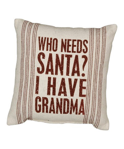 Who Needs Santa When I Have Grandma Pillow