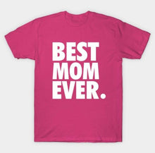 Load image into Gallery viewer, Best Mom Ever Period T-shirt
