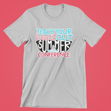 Load image into Gallery viewer, Teach Your Heart Out Summer Conference Shirt