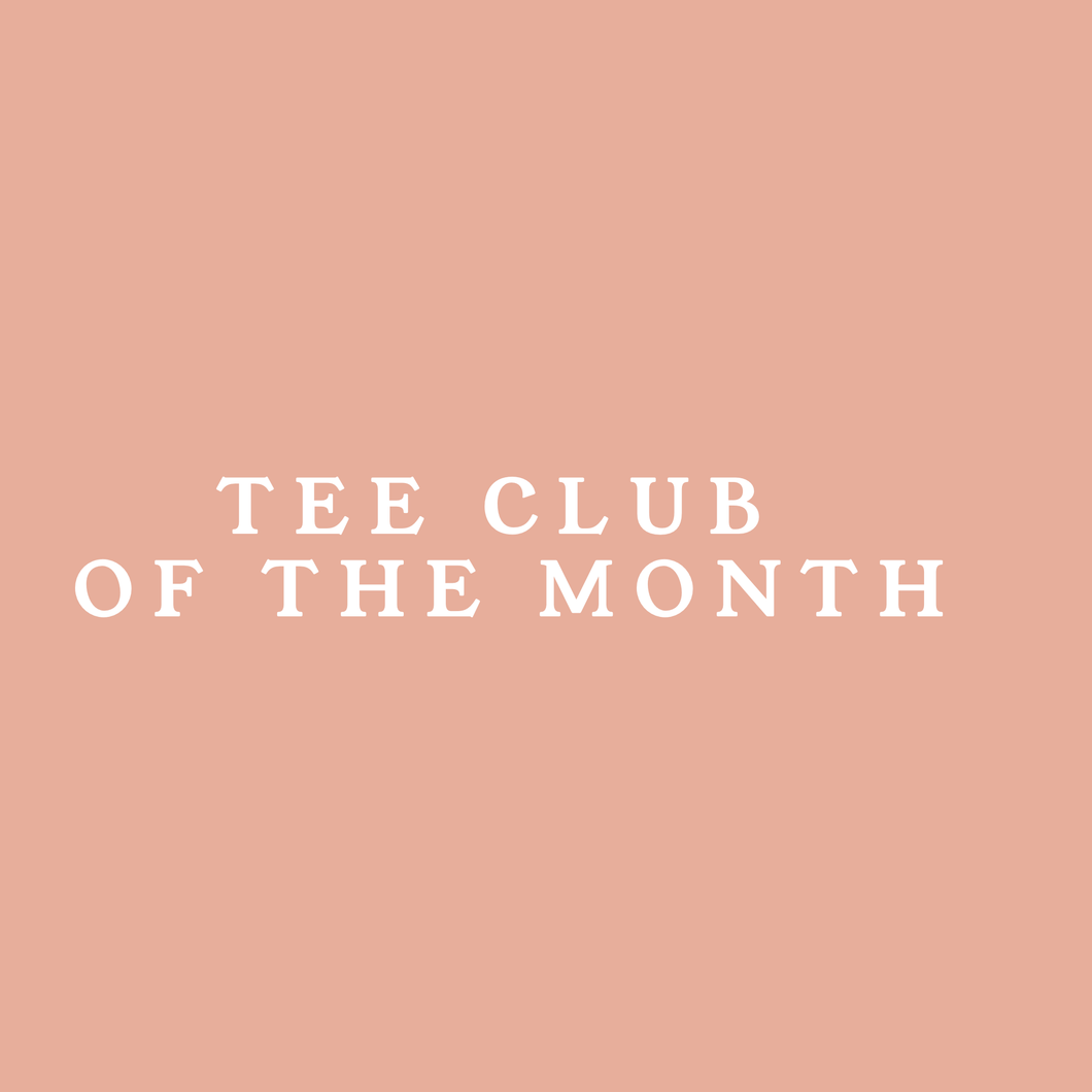 Tee Club of the Month for 3 months