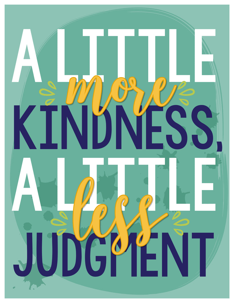 A Little More Kindness Poster-DIGITAL DOWNLOAD