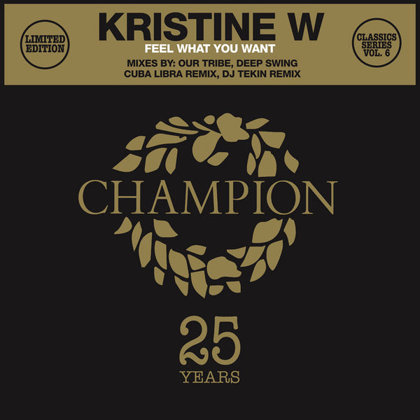 "Kristine W - Feel What You Want - Classics Series (12"" Vinyl)"