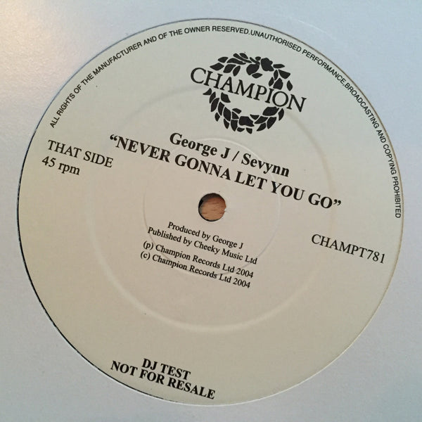 "George J & Sevynn - Never Let You Go - DJ Test Pressing (12"" Vinyl)"