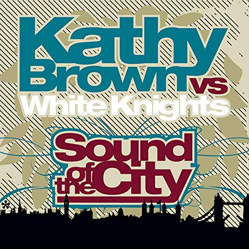 Kathy Brown vs White Knights - Sound Of The City (CD Single)