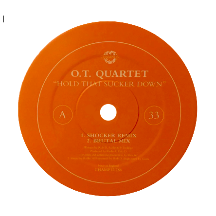 "OT Quartet - Hold That Sucker Down (12"" Vinyl)"
