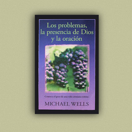 Problems, God's Presence, & Prayer - Spanish