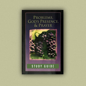 Problems, God's Presence, & Prayer Study Guide